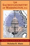 img - for The Sacred Geometry of Washington, D.C.: The Integrity And Power of the Original Design book / textbook / text book