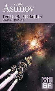 Le cycle de Fondation : [5] : Terre et fondation
