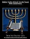 Hidden Truths Hebraic Scrolls Tanak: With Commentary