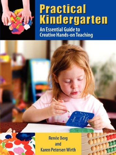 Practical Kindergarten: An Essential Guide to to Creative Hands-On Teaching