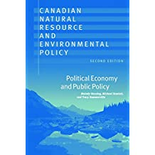 Canadian Natural Resource and Environmental Policy, 2nd ed.: Political Economy and Public Policy