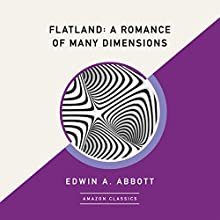 Flatland: A Romance of Many Dimensions (AmazonClassics Edition) Audiobook by Edwin A. Abbott Narrated by Kevin T. Collins