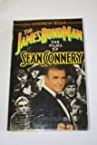 img - for James Bond Man: The Films of Sean Connery by Rissik Andrew (1984-01-01) Hardcover book / textbook / text book