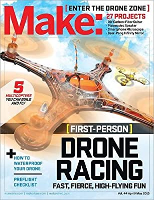 Make: Volume 44: Fun With Drones! (Make: Technology on Your Time)