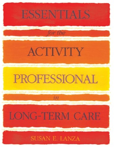 Essentials for the Activity Professional in Long Term Care by Cengage Learning