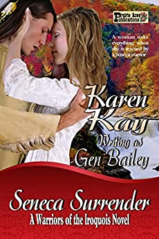 Seneca Surrender (The Warriors Of The Iroquois Book  2) by [Kay, Karen, Bailey, Gen]
