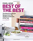 Food & Wine Best of the Best, Volume 18: The Most Exceptional Recipes from the 25 Best Cookbooks of the Year