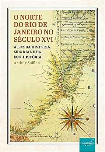 O norte do Rio de Janeiro no século XVI: à luz da história ...