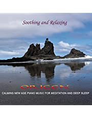 Soothing And Relaxing: Calming New Age Piano Music For Meditation AndDeep Sleep