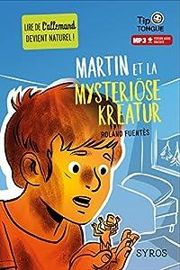 """Afficher """"Martin et la mysteriöse Kreatur"""""""