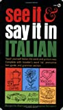 See It and Say It in Italian, Margarita Madrigal and Giuseppina Salvadori, 0451168216