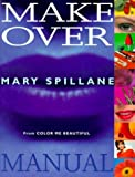 img - for The Makeover Manual: From Color Me Beautiful by Mary Spillane (1999-03-01) book / textbook / text book