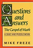 img - for Questions and Answers the Gospel of Mark (Quiz and Puzzle Book) by Mike Freze (1988-06-01) book / textbook / text book