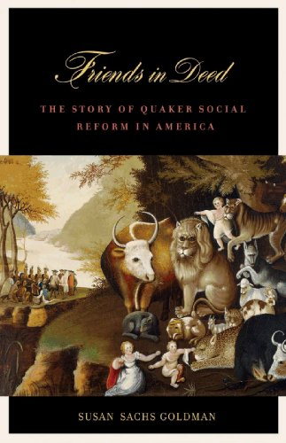 friends-in-deed-the-story-of-quaker-social-reform-in-america