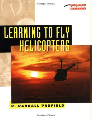 Learning To Fly Helicopter - Learning to Fly Helicopters [Paperback] [1992] (Author) R. Padfield
