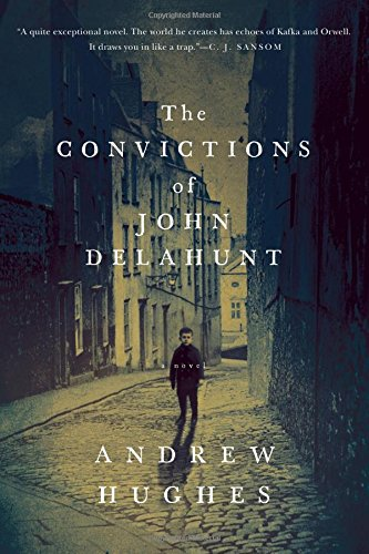 Image of The Convictions of John Delahunt: A Novel