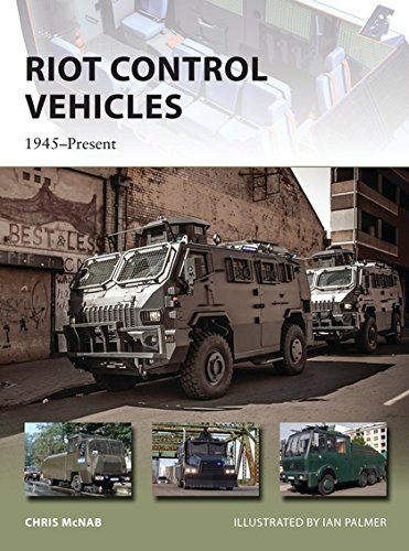 Riot Control Vehicles: 1945–Present (New Vanguard) PDF