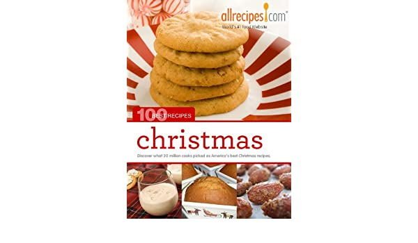 christmas 100 best recipes from allrecipescom book 5 kindle edition by allrecipes cookbooks food wine kindle ebooks amazoncom