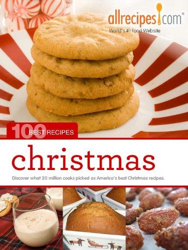 christmas 100 best recipes from allrecipescom book 5 by allrecipes