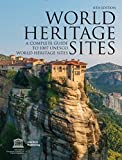 World Heritage Sites: A Complete Guide to 1,007 UNESCO Workd Heritage Sites 6TH EDITION