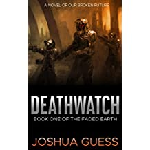 Deathwatch (The Faded Earth Book 1)