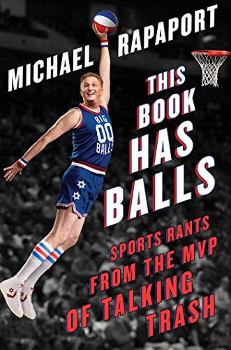This Book Has Balls: Sports Rants from the MVP of Talking Trash (Basketball Talking)