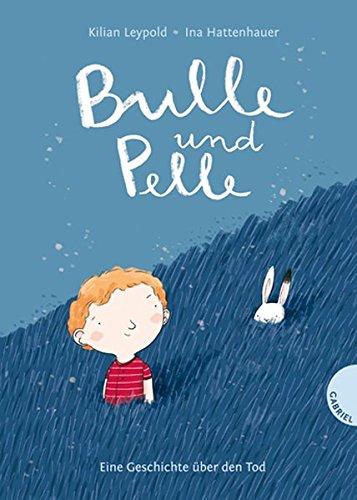Bulle und Pelle, Eine Geschichte über den Tod