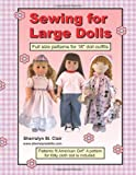 Sewing for Large Dolls: Full sized patterns for 18 inch doll outfits