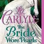 The Bride Wore Pearls: Fraternitas Aureae Crucis, Book 3   Liz Carlyle
