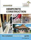 Essential Hempcrete Construction: The Complete