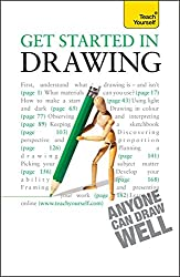 Get Started in Drawing: Teach Yourself (Teach Yourself General)