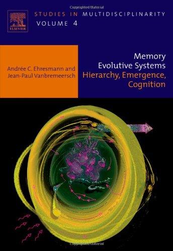 Evolutive Eye - Memory Evolutive Systems; Hierarchy, Emergence, Cognition, Volume 4 (Studies in Multidisciplinarity)
