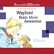 Waylon! Even More Awesome | Sara Pennypacker