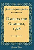 Amazon / Forgotten Books: Dahlias and Gladioli, 1928 Classic Reprint (Frederick Dahlia Gardens)