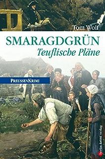 Goldblond - Verheerende Torheit: Preußen Krimi (anno 1778) (berlin.krimi.verlag) (German Edition)