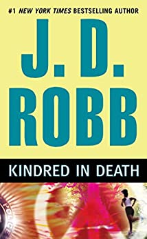 Kindred In Death (In Death, Book 29) by [Robb, J. D.]