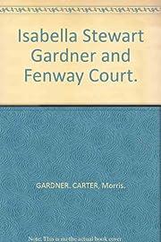 Isabella Stewart Gardner and Fenway Court af…