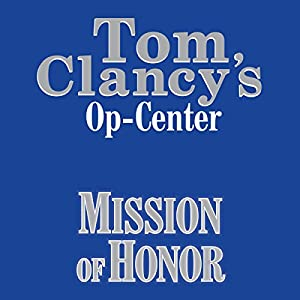 Mission of Honor: Tom Clancy's Op-Center #9 Audiobook