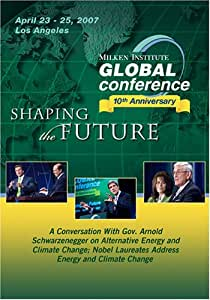 2007 Global Conference: Arnold Schwarzenegger and Nobel Laureates on Energy and Climate Change