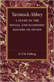 Book Tavistock Abbey: A Study In The Social And Economic History Of Devon: Volume 2