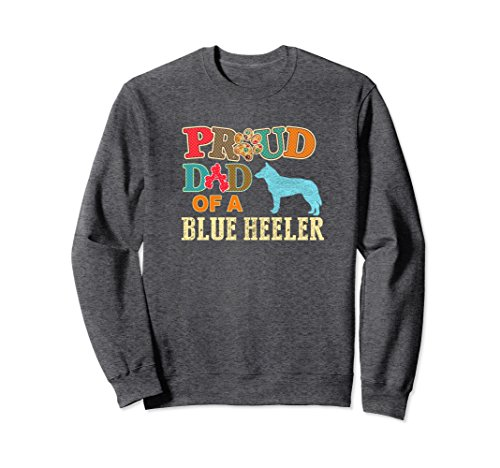 Unisex Australian Cattle Dog Sweatshirt Proud Blue Heeler Dad Large Dark Heather ()