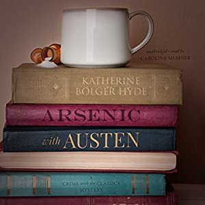 Arsenic with Austen: A Mystery Audiobook