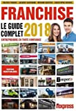Franchise le guide complet 2018