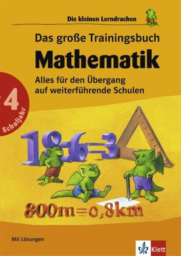 Das große Trainingsbuch Mathematik - 4. Schuljahr: Alles für den Übergang auf weiterführende Schulen (Die kleinen Lerndrachen)