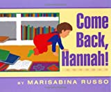 Come Back, Hannah!, Marisabina Russo, 0688173837