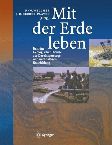 Mit der Erde leben: Beiträge Geologischer Dienste zur Daseinsvorsorge und nachhaltigen Entwicklung (German Edition)