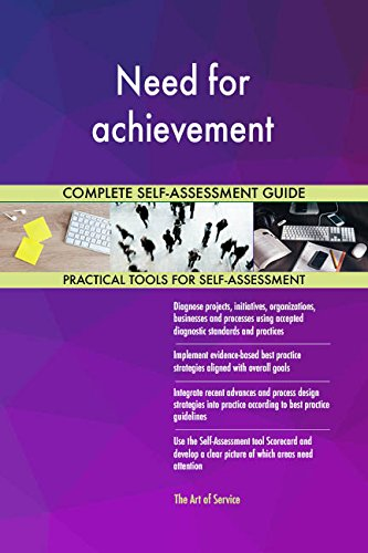 Need for achievement All-Inclusive Self-Assessment - More than 710 Success Criteria, Instant Visual Insights, Comprehensive Spreadsheet Dashboard, Auto-Prioritized for Quick Results