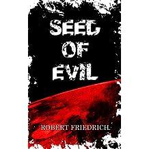 Seed of Evil: An Ancient Evil Rises (Saga of Evil Book 1)