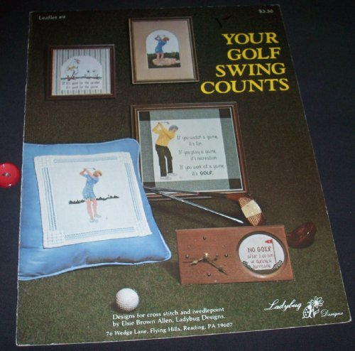 Leaflet 9 Designs (Your Golf Swing Counts (Counted Cross Stitch and Needlepoint) -Ladybug Designs - Leaflet #9)