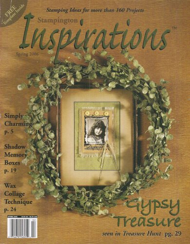 Inspirations Magazine Spring 2006 - Stamping Ideas for more than 160 project, free template, simply charming, shadow memory boxes, wax collage technique, Gypsy Trasure shown in Treasure Hunt